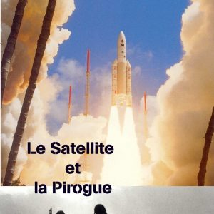 voix_off_le_satellite_et_la_pirogue